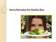 5 Incredible Home Remedies For Healthy Eyes - Health And Nature