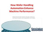 How Wafer Handling Automation Enhance Machine Performance