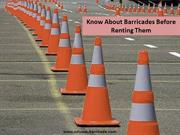 Know About Barricades Before Renting Them