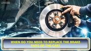 When do you need to Replace the Brake Pads of the Car