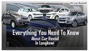 Everything You Need to Know about Rental Car in Langkawi