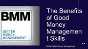BMM Better Money Management_The Benefits of Good Money Management Skil