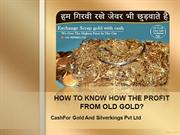 HOW TO KNOW HOW THE PROFIT FROM OLD GOLD