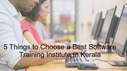 5 Things to Choose a Best Software Training Institute in Kerala