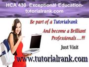 HCA 430  Exceptional Education- tutorialrank.com