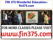 FIN 375 Wonderful Education--fin375.com