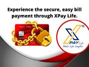 Experience the secure, easy bill payment through XPay Life