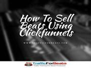 How To Sell Beats Using Clickfunnels?