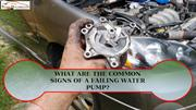What are the Common Signs of Failing Water Pump