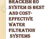 Brackish RO System is Best to Fit and Fulfill All your Requirements