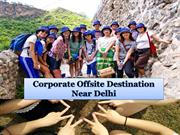 Corporate Offsite Tour Packages | Corporate Events Near Delhi