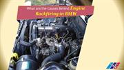 What are the Causes Behind Engine Backfiring in BMW