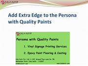 Add Extra Edge to the Persona with Quality Paints