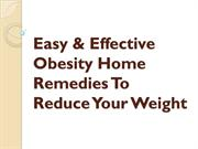 Easy & Effective Obesity Home Remedies To Reduce Your Weight