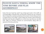 Puente Santa Teresa- Know the Time Before and Plan Accordingly