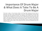 Importance Of Drum Major & What Does It Take To Be A Drum Major