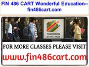 FIN 486 CART Wonderful Education--fin486cart.com