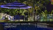 Luxury Holiday Homes in Gold Coast