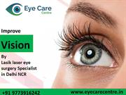 Best Lasik Eye surgery in Delhi NCR | Lasik Surgery Cost