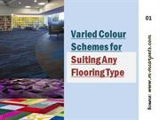Varied Colour Schemes for Suiting Any Flooring Type