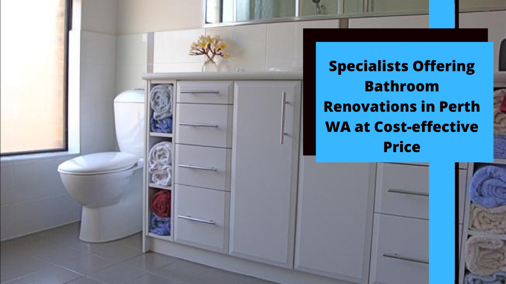 Specialists Offering Bathroom Renovations in Perth WA at ...