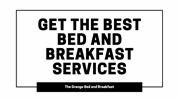 Get The Best Bed and Breakfast Services