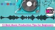 Best Music Production Tips for Beginners