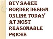 Buy Saree Border Design Online at Reasonable Prices