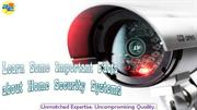 Learn Some Important Facts about Home Security Systems