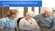 How to Choose Best Elderly Home Care Agency