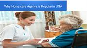 Why Home care Agency is Popular in USA