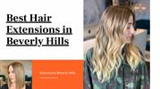 Get the Best Hair Extensions in Beverly Hills