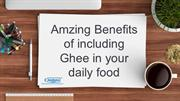 Amazing Benefits of Ghee - Awesome Dairy