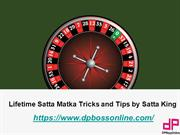 Lifetime Satta Matka Tricks and Tips by Satta King