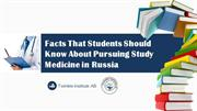 Facts That Students Should Know About Pursuing Study Medicine in Russi