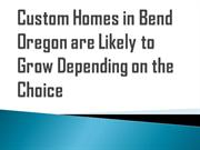 Why Choose Custom Homes in Bend Oregon
