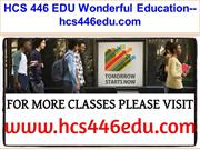 HCS 446 EDU Wonderful Education--hcs446edu.com