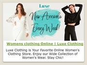 Womens clothing Online,   Trendy clothes for women   Luxe Clothing