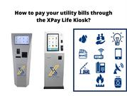 How to pay your utility bills through the XPay Life Kiosk_