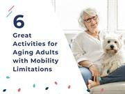 6 Great Activities for Aging Adults with Mobility Limitations
