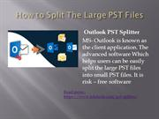 How to split oversize PST files into small parts.