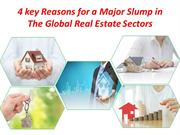 4 key Reasons for a Major Slump in The Global Real Estate Sectors