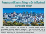 Amazing and Coolest Things to Do in Montreal during the winter