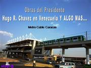 MAS OBRAS PRESIDENTE CHAVEZ EN  VENEZUEL