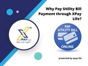 Why Pay Utility Bill Payment through XPay Life