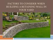 Factors to Consider When Building a Retaining Wall in Your Yard