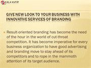 Give new Look to your Business with Innovative Services of Branding