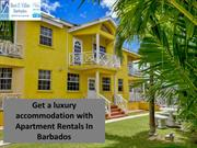 Get a luxury accommodation with Apartment Rentals In Barbados