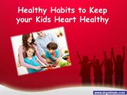 Healthy Habits to Keep your Kids Heart Healthy | Dr Alla Gokhale