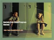 Anxiety Free Child Program Review